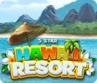 5 Star Hawaii Resort gra