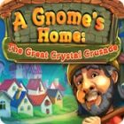 A Gnome's Home: The Great Crystal Crusade gra