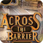 Across The Barrier gra