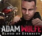 Adam Wolfe: Blood of Eternity gra