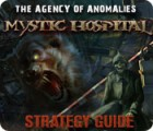 The Agency of Anomalies: Mystic Hospital Strategy Guide gra