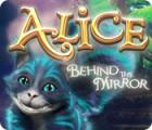 Alice: Behind the Mirror gra