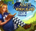 Alice's Wonderland: Cast In Shadow gra