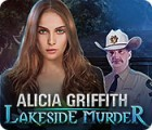 Alicia Griffith: Lakeside Murder gra