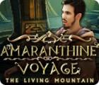 Amaranthine Voyage: The Living Mountain gra