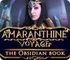 Amaranthine Voyage: The Obsidian Book gra