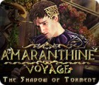 Amaranthine Voyage: The Shadow of Torment gra