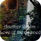 Another Realm: Love of the Damned gra