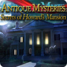 Antique Mysteries: Secrets of Howard's Mansion gra