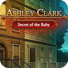 Ashley Clark: Secret of the Ruby gra