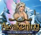 Awakening: The Goblin Kingdom gra