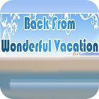 Back From Wonderful Vacation gra
