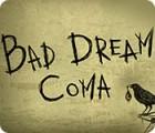 Bad Dream: Coma gra