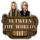 Between the Worlds III gra