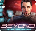 Beyond: Star Descendant gra