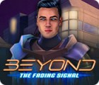 Beyond: The Fading Signal gra