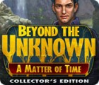 Beyond the Unknown: A Matter of Time Collector's Edition gra
