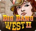 Big Bang West 2 gra