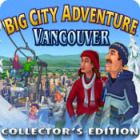 Big City Adventure: Vancouver Collector's Edition gra