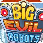 Big Evil Robots gra