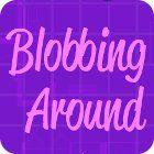 Blobbing Around gra