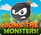 Bomb the Monsters! gra