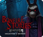 Bonfire Stories: Heartless Collector's Edition gra