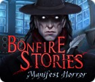 Bonfire Stories: Manifest Horror gra