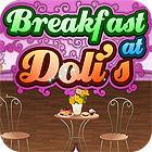Breakfast At Doli's gra