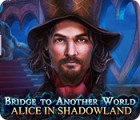 Bridge to Another World: Alice in Shadowland gra