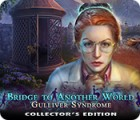 Bridge to Another World: Gulliver Syndrome Collector's Edition gra