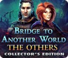 Bridge to Another World: The Others Collector's Edition gra