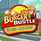 Burger Bustle: Ellie's Organics gra