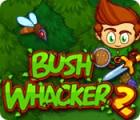 Bush Whacker 2 gra