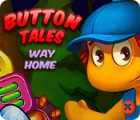 Button Tales: Way Home gra