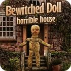 Bewitched Doll: Horrible House gra