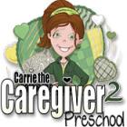 Carrie the Caregiver 2: Preschool gra