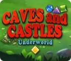 Caves And Castles: Underworld gra