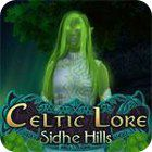 Celtic Lore: Sidhe Hills gra