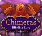 Chimeras: Blinding Love gra