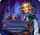 Chimeras: Cherished Serpent gra