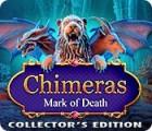 Chimeras: Mark of Death Collector's Edition gra