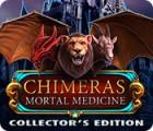 Chimeras: Mortal Medicine Collector's Edition gra