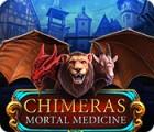 Chimeras: Mortal Medicine gra