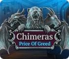 Chimeras: Price of Greed gra
