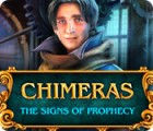 Chimeras: The Signs of Prophecy gra