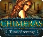Chimeras: Tune Of Revenge gra