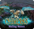 Chimeras: Wailing Waters gra