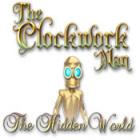 The Clockwork Man: The Hidden World gra