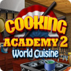 Cooking Academy 2: World Cuisine gra